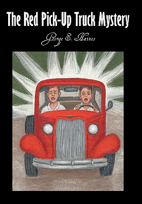 The Red Pick-up Truck Mystery By Haines, George S.